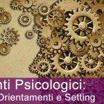 interventi-psicologici-tipologia-orientamenti-e-setting