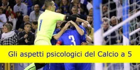 Gli aspetti psicologici del Calcio a 5