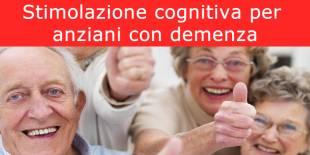 Percorso di stimolazione cognitiva per anziani con demenza lieve e lieve-moderata