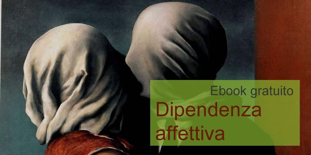 """Ebook gratuito: """"La Dipendenza Affettiva"""